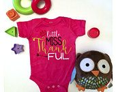 Little miss thankful Onesie, gift for baby, baby shower gifts,  gift for new mother, cute bodysuit, custom onesie, personalized onesie