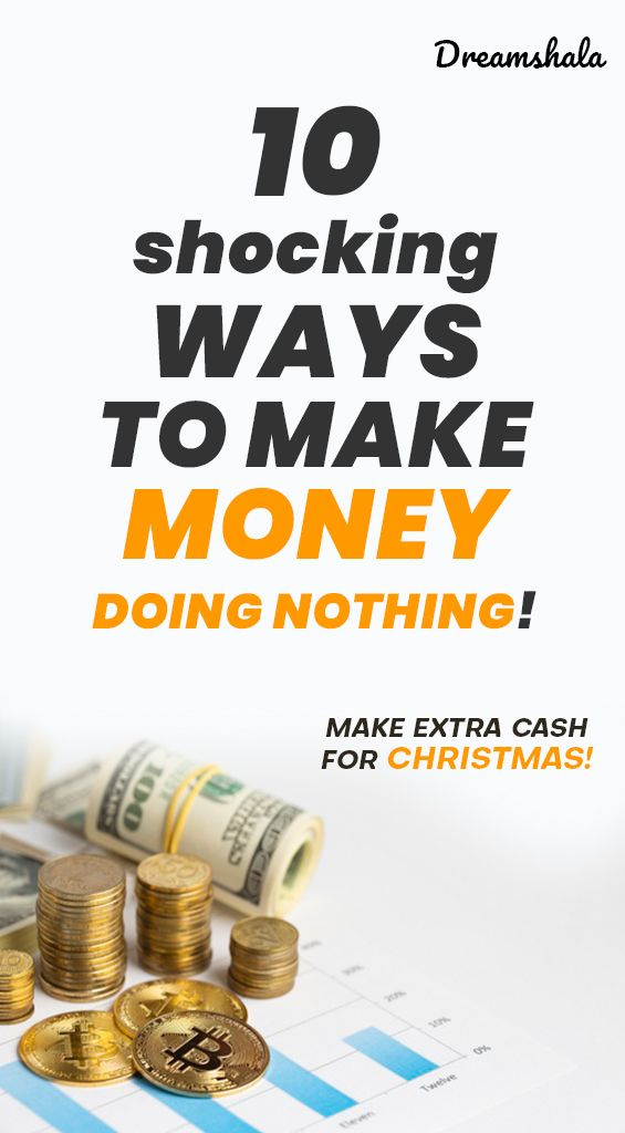 10 Easy Ways To Make Money Without Working Everyday How To Make Money Making Extra Cash Way To Make Money