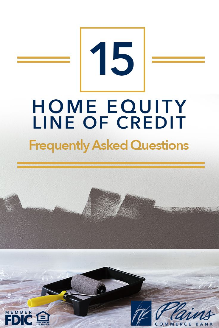 15 Frequently Asked Questions About Home Equity Line Of Credits Home Equity Home Equity Line Line Of Credit