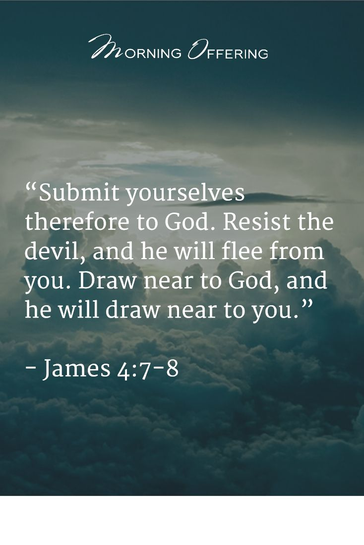 James 4:7-8                                                                                                                                                                                 More