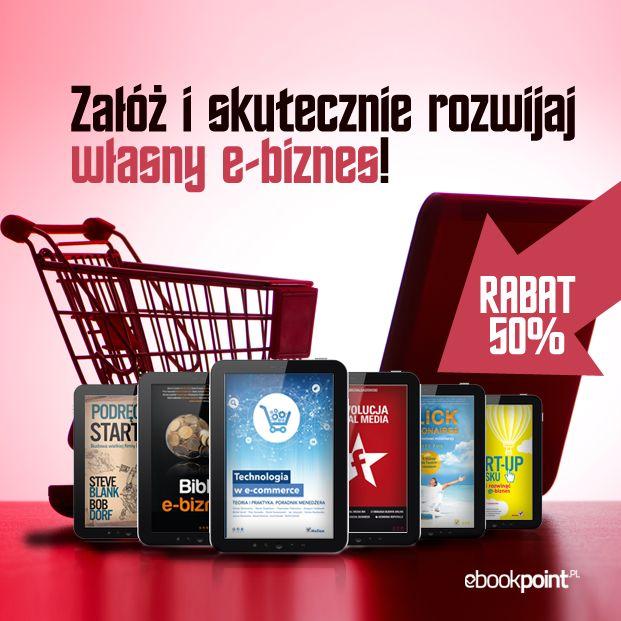 Załóż i skutecznie rozwijaj własny e-biznes! [RABAT 50%]  #ebiznes #emarketing #ecommerce #ebooki #kindle