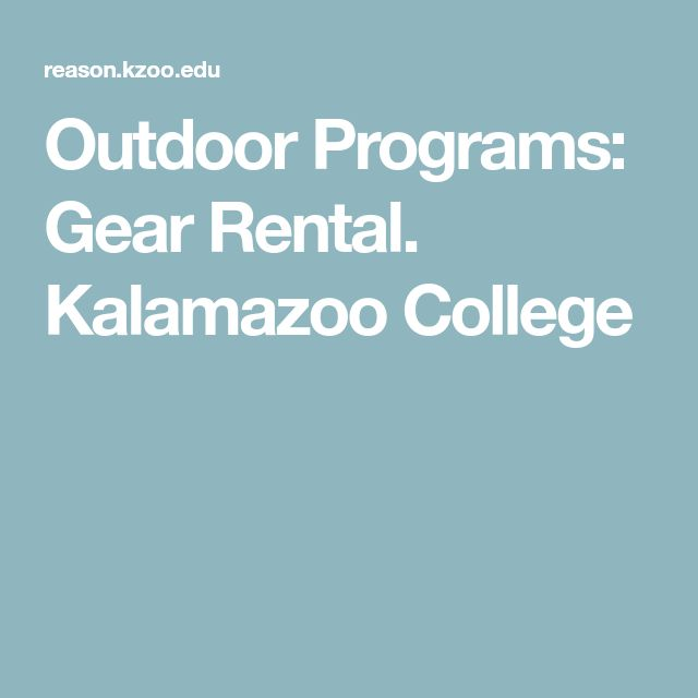 Outdoor Programs: Gear Rental. Kalamazoo College