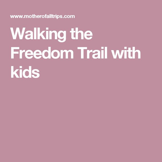 Walking the Freedom Trail with kids