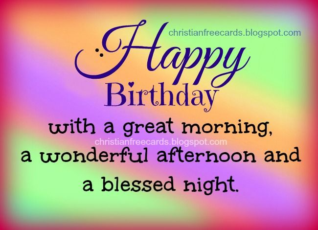 Happy Birthday Blessings To You Free Images Free Christian Quotes