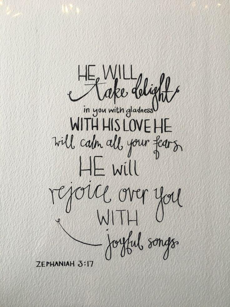 "Zephaniah 3:17 ""Rejoice over you with singing"" by CalligraphyArk on Etsy https://www.etsy.com/au/listing/398143605/zephaniah-317-rejoice-over-you-with"