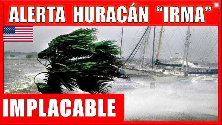 #irma URGENTE! HURACÁN IRMA MAS IMPLACABLE SIGUE AVANZANDO NOTICIAS ÚLTIMA HORA HOY 5 DE SEPTIEMBRE