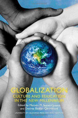 Globalization: Culture and Education in the New Millennium: available via ebrary