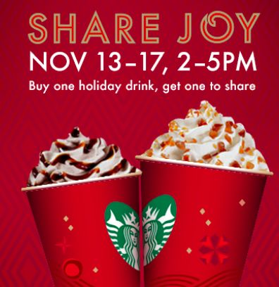 Starbucks: Buy One, Get One Free Holiday Drinks -- November 13-16, 2013 from 2-5 p.m.