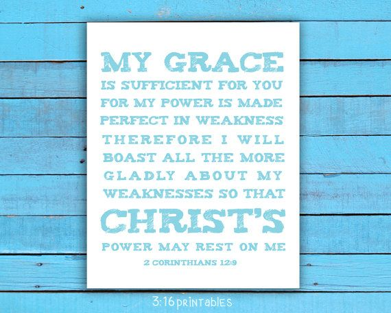 2 Corinthians 12:9 My grace is sufficient for you by 316printables
