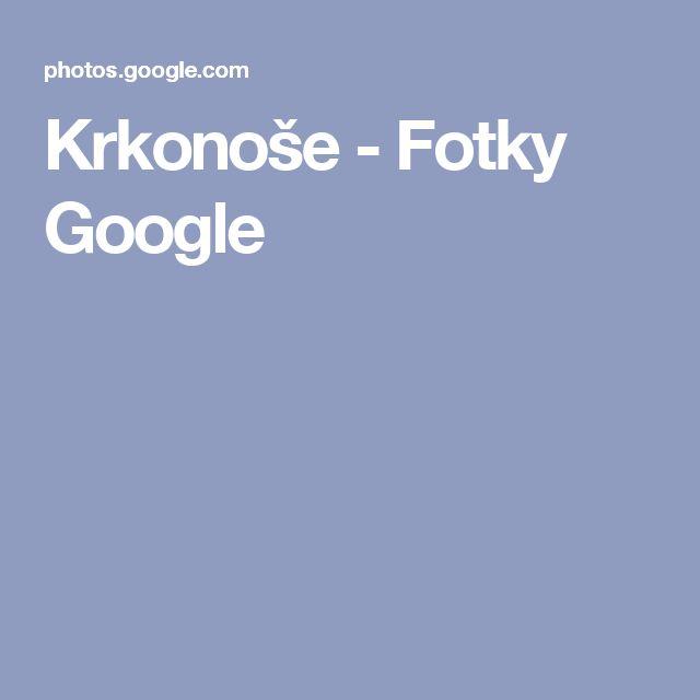Krkonoše - Fotky Google