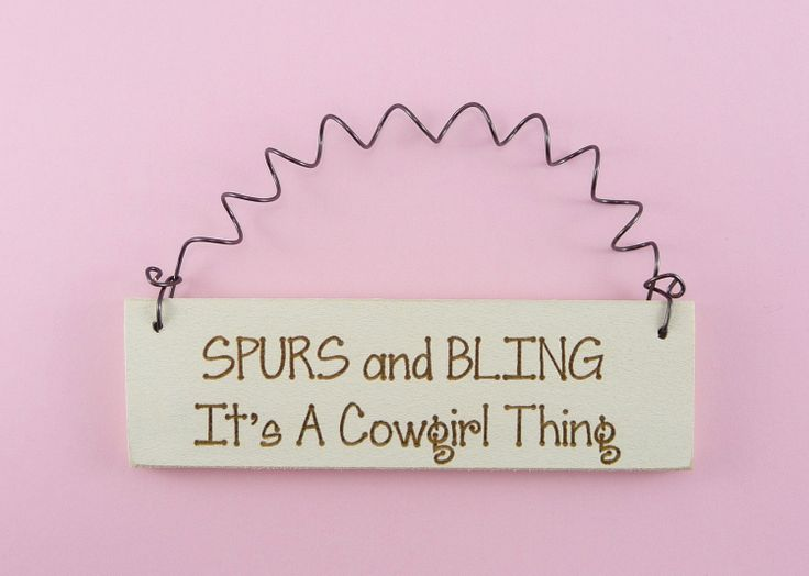 MINI SIGN Spurs And Bling It's A Cowgirl Thing - Home Decor Handpainted Laser Engraved Humorous Rodeo Horses.