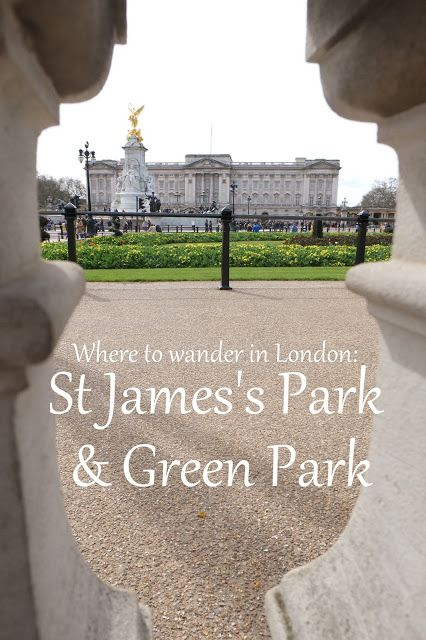 What to do in London St James's Park and Green Park Adventures of a London Kiwi