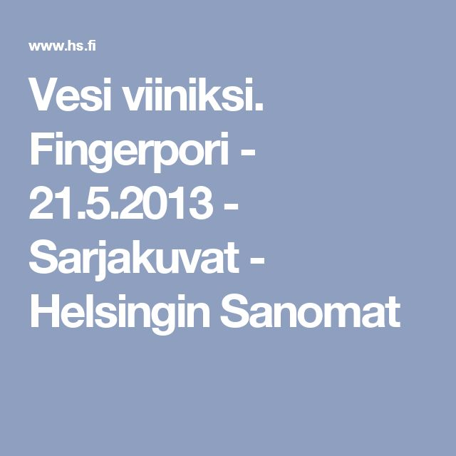 Vesi viiniksi. Fingerpori - 21.5.2013 - Sarjakuvat - Helsingin Sanomat