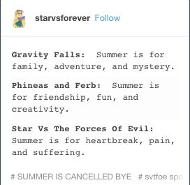 I have such a tender heart for summer because of real life and these cartoons, especially phineas and ferb. So when svtfoe basically just ruined the summer, it hurt me soooo much!!!!!!
