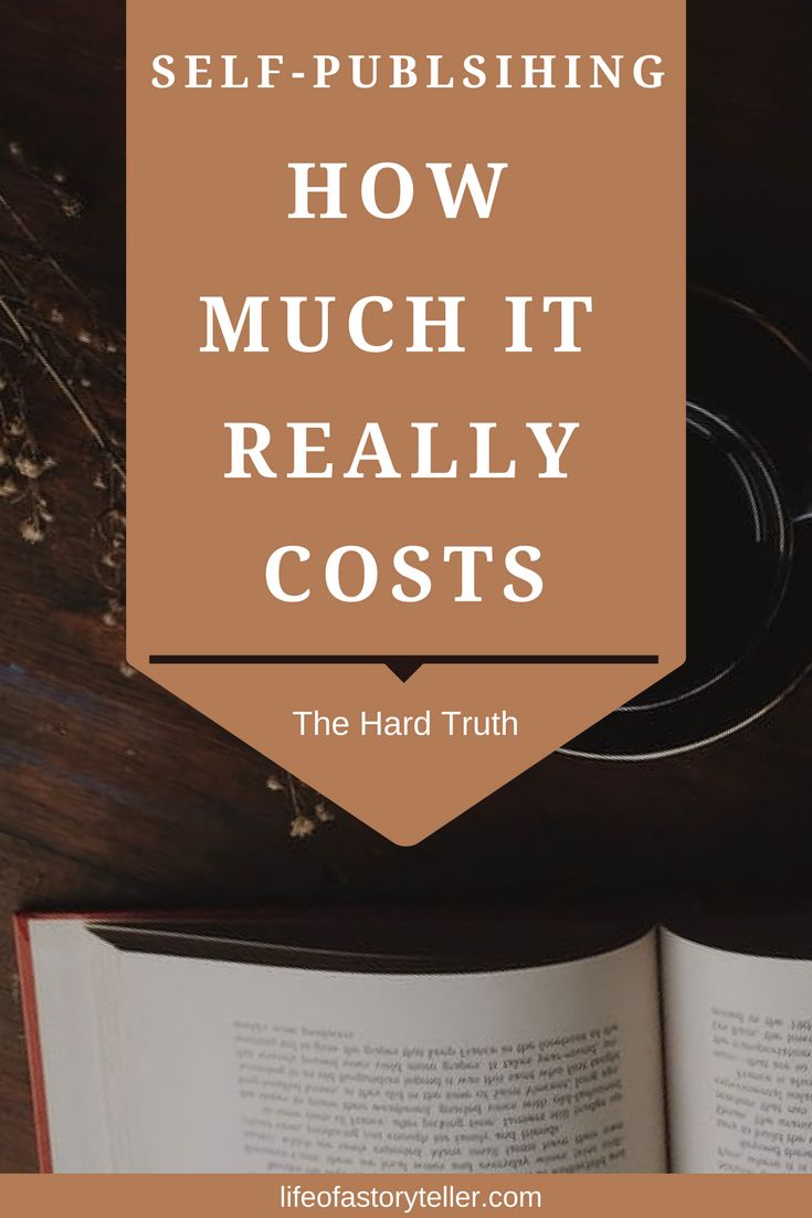 SELF-PUBLISHING: HOW MUCH IT REALLY COSTS - Life Of A Storyteller