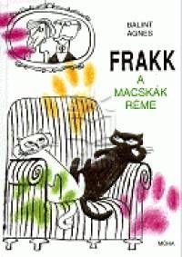 """""""Frakk a Macskák Réme"""" by Bálint Ágnes - Hungarian book cover"""