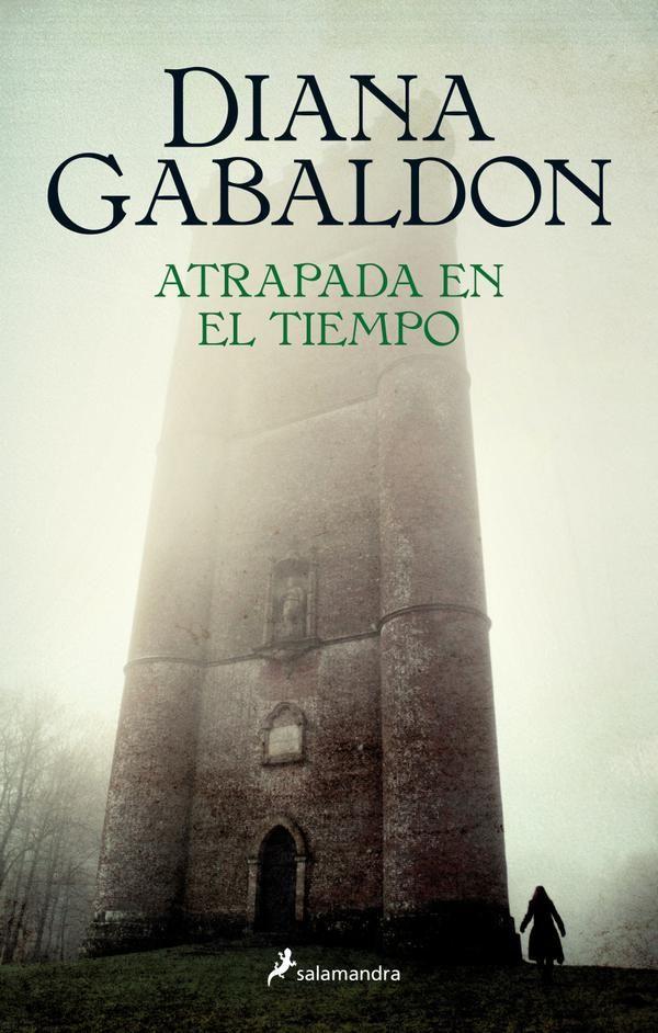 Atrapada en el tiempo / Diana Gabaldon