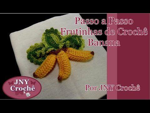 Passo a passo Frutinhas de Crochê Banana 3D por JNY Crochê - YouTube