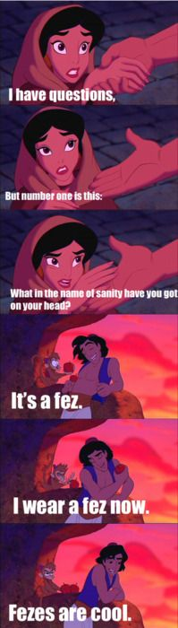 """Aladdin and Princess Jasmine quoting Doctor Who. """"What in the name of sanity have you got on your head?!?"""" One of my favorite lines. :)"""