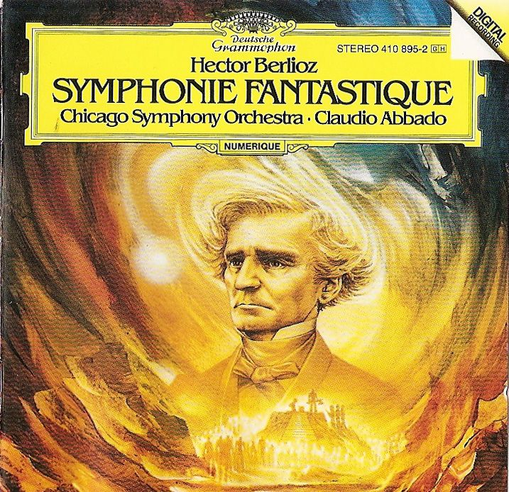Berlioz: Symphonie Fantastique op.14. Chicago Symphony Orchestra, Claudio Abbado. DG (1984) 410-895-2