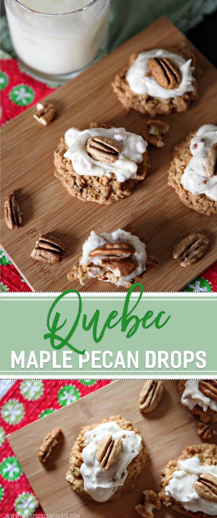 Quebec Maple Pecan Drops make a sweet treat for the holiday season! These simple drop cookies are packed with oats and pecans, then topped with a delightful Maple Pecan Frosting. Celebrating maple goodness and cozy desserts, Quebec Maple Pecan Drops are a perfect wintertime cookie served with a giant cup of milk and enjoyed by the fire in the company of friends and family.