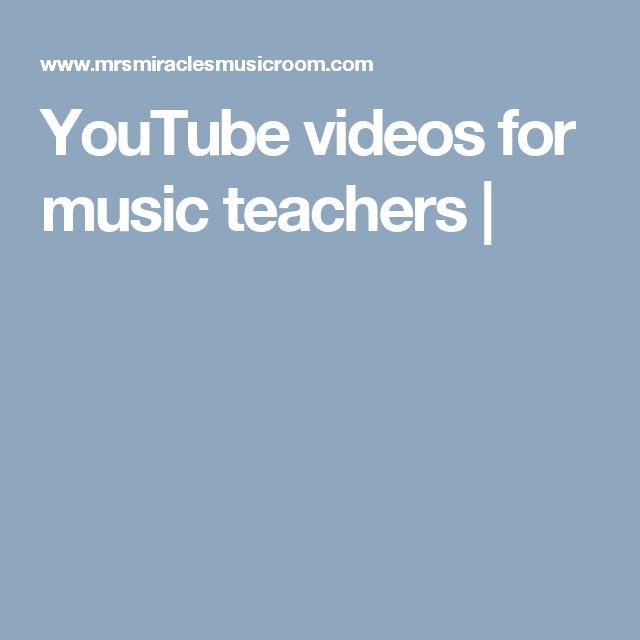 YouTube videos for music teachers  