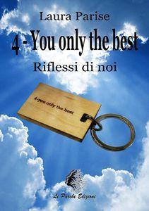 PDF EPUB download RIFLESSI DI NOI. 4-YOU ONLY THE BEST gratis italiano