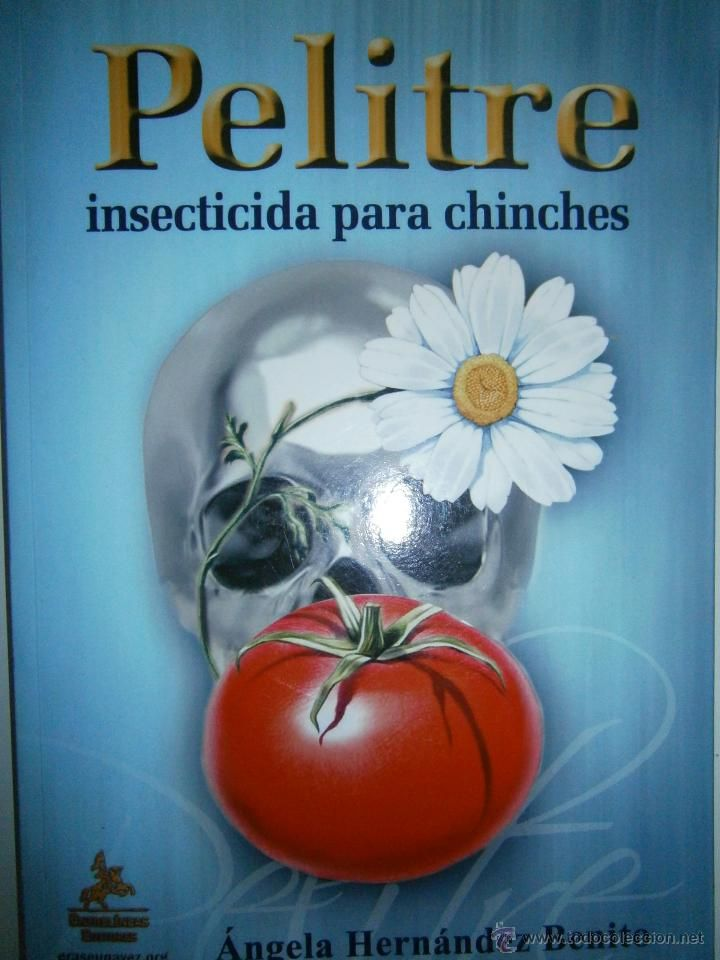 PELITRE INSECTICIDA PARA CHINCHES Ángela Hernández Benito. ENTRELINEAS, 1º edición 2010