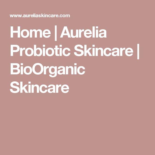 Home  | Aurelia Probiotic Skincare | BioOrganic Skincare
