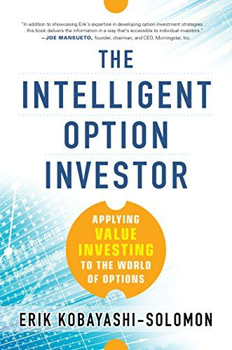 The Intelligent Option Investor: Applying Value Investing to the World of Options by Erik Kobayashi-Solomon http://www.amazon.com/dp/B00MGUZ3GS/ref=cm_sw_r_pi_dp_Ggyxvb18X2XC7