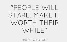 "www.limedeco.gr "" People will stare. Make it worth their while.- Harry Winston """