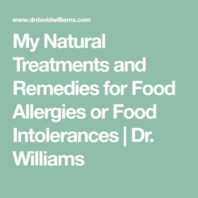 My Natural Treatments and Remedies for Food Allergies or Food Intolerances | Dr. Williams