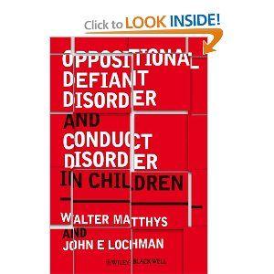 Oppositional Defiant Disorder and Conduct Disorder in Children: Walter Matthys, John E Lochman: 9780470510889: Amazon.com: Books