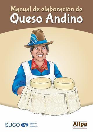 manual de elaboracin de queso andino ce manuel sadresse aux familles paysannes qui dsirent