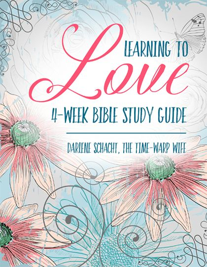 Learning to Love 4-wk Bible Study...  FREE!                                                                                                                                                      More