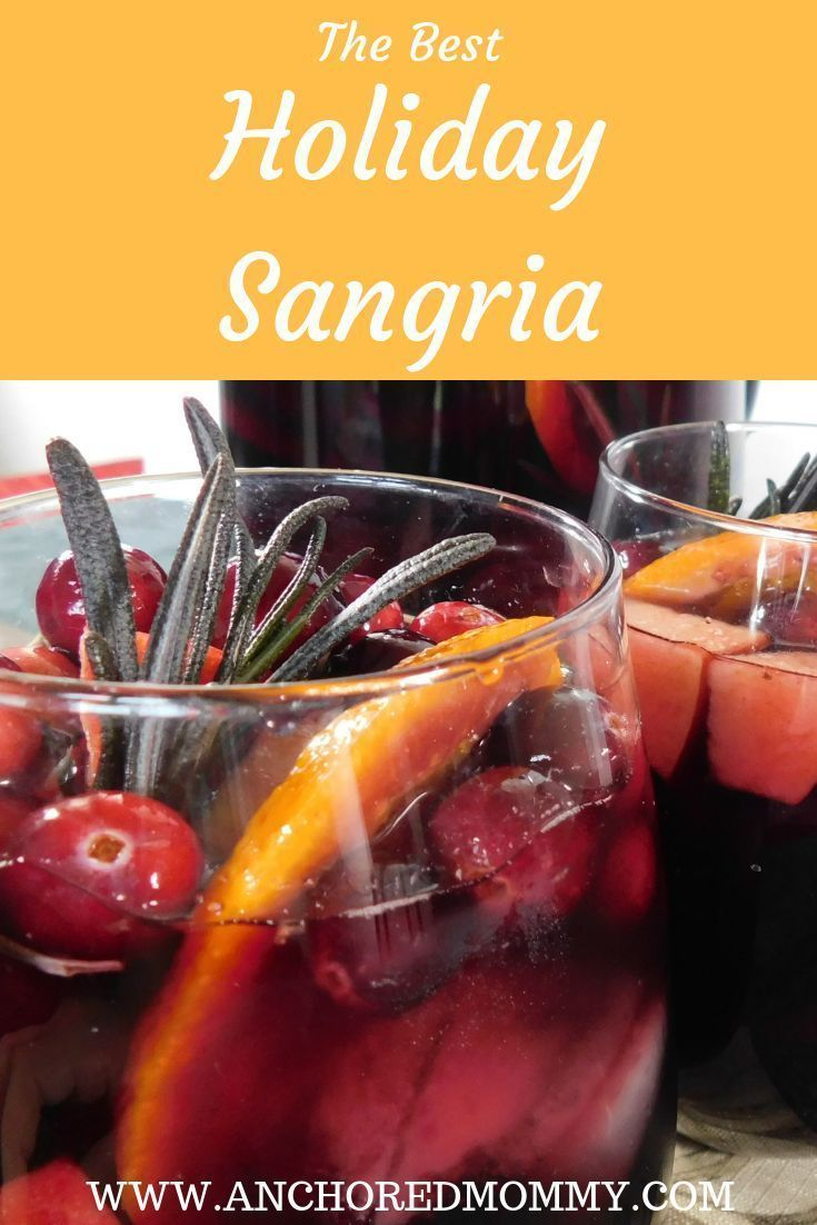 The Best Holiday Sangria Anchored Mommy Holiday Sangria Holiday Sangria Recipes Red Sangria Recipes