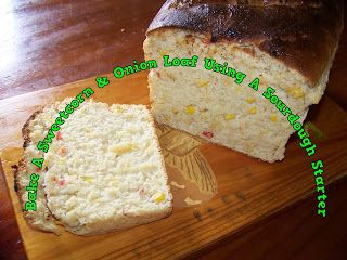 A Pretty Talent Blog: Bake A Sweetcorn & Onion Loaf Using A Sourdough Starter
