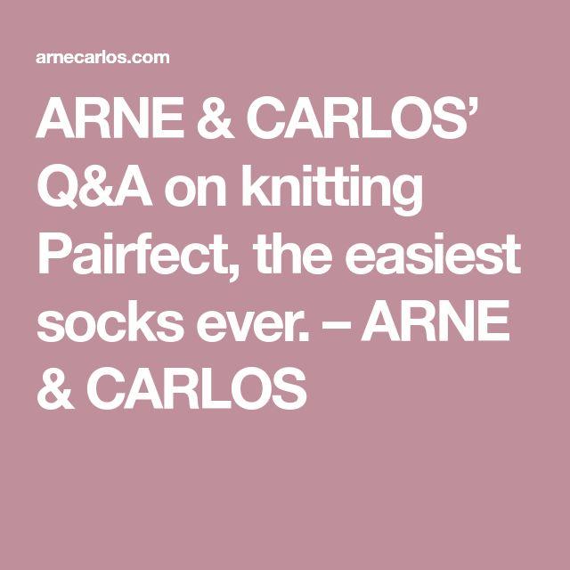 ARNE & CARLOS' Q&A on knitting Pairfect, the easiest socks ever. – ARNE & CARLOS