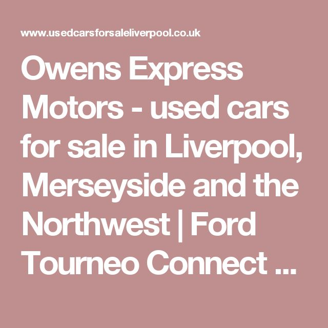 Owens Express Motors - used cars for sale in Liverpool Merseyside and the Northwest | Ford Tourneo Connect 1.6 TDCi Titanium MPV 5dr | Pinterest | Stock ...  sc 1 st  Pinterest & Owens Express Motors - used cars for sale in Liverpool Merseyside ... markmcfarlin.com