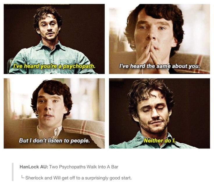 Hanlock...Pretty funny stuff. Hannibal and Sherlock. Will and Sherlock. Hugh Dancy and Benedict Cumberbatch.
