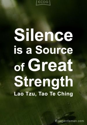 ♂ Graphic Zen Quotes - Silence is a source of great strength - Lao Tzu Tao Te Ching by corine