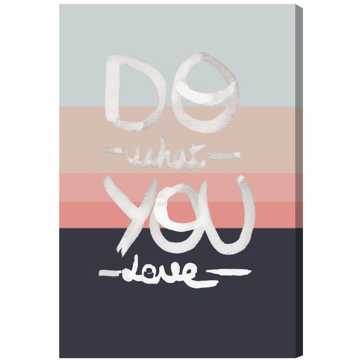 Oliver Gal Artist Co What You Love' Canvas Art