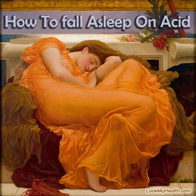 How To Fall Asleep On Acid - We can also say it as to sleep with acid reflux at night. It is the very common problem among the world people. First of all.  #lookmyhealth #howtofallasleep #fallasleep #howto #sleep #asleep #asleeponacid #howtofallasleepfast