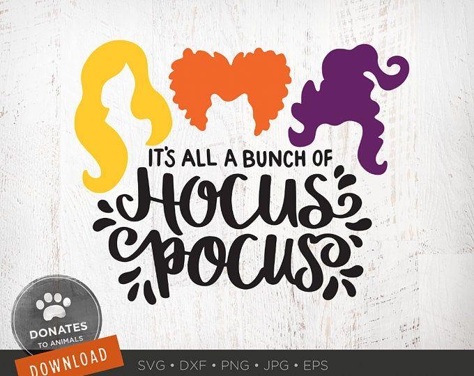 It S All A Bunch Of Hocus Pocus Svg Sanderson Sisters Etsy Cricut Svg Hocus Pocus