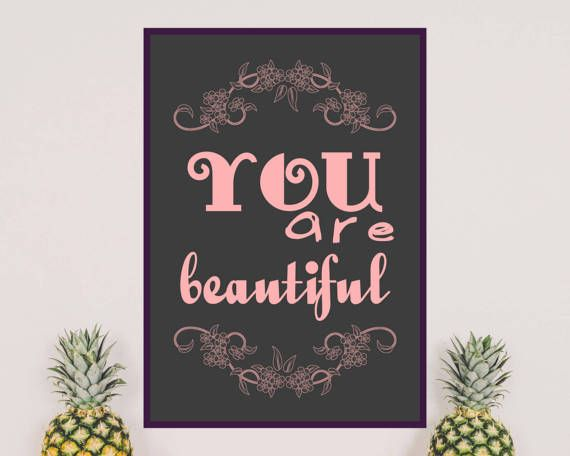 YOU ARE BEAUTIFUL Inspirational and motivational quote. Ideal to decorate your bedroom or closet. Daily source of cutness and inspiration.