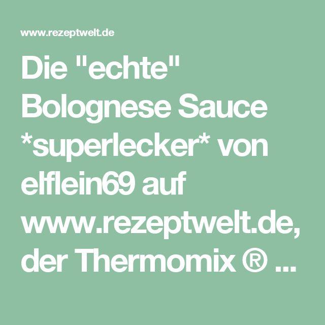"""Die """"echte"""" Bolognese Sauce *superlecker* von elflein69 auf www.rezeptwelt.de, der Thermomix ® Community"""