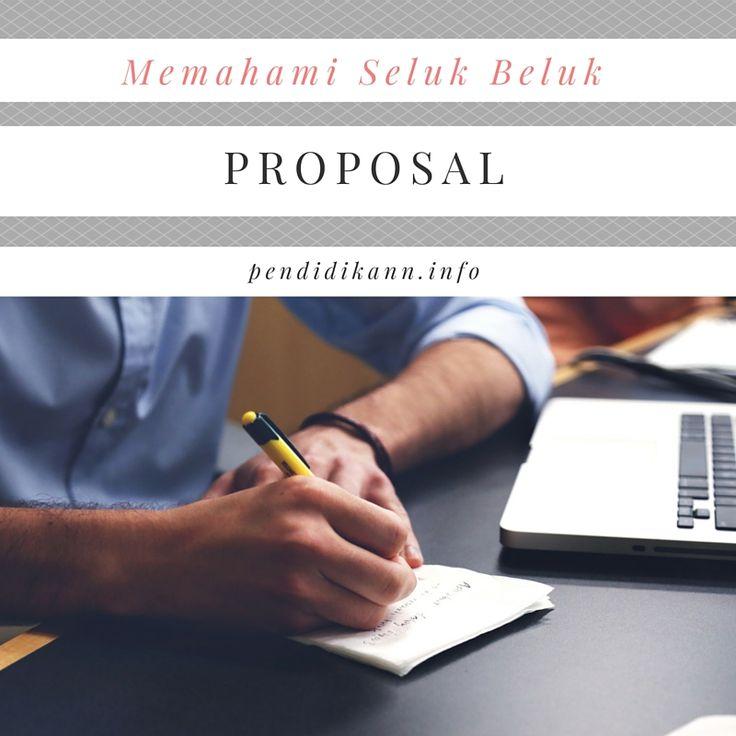 Yuk pahami seluk beluk Proposal ! http://www.pendidikann.info/2016/07/belajar-memahami-apa-itu-proposal.html
