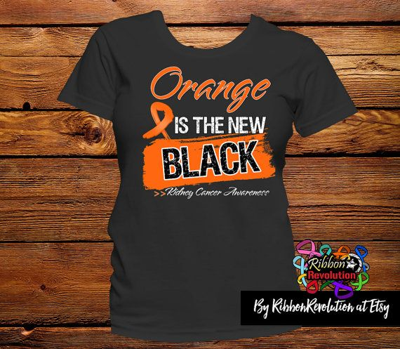 Kidney Cancer Orange is The New Black Shirts #kidneycancerawareness