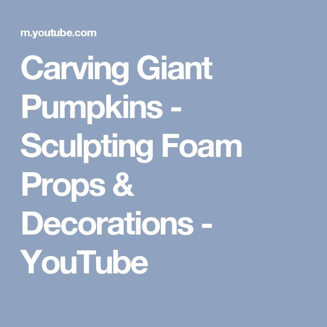 Carving Giant Pumpkins - Sculpting Foam Props & Decorations - YouTube