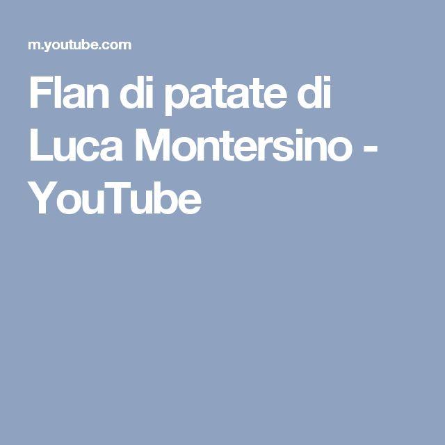 Flan di patate di Luca Montersino - YouTube